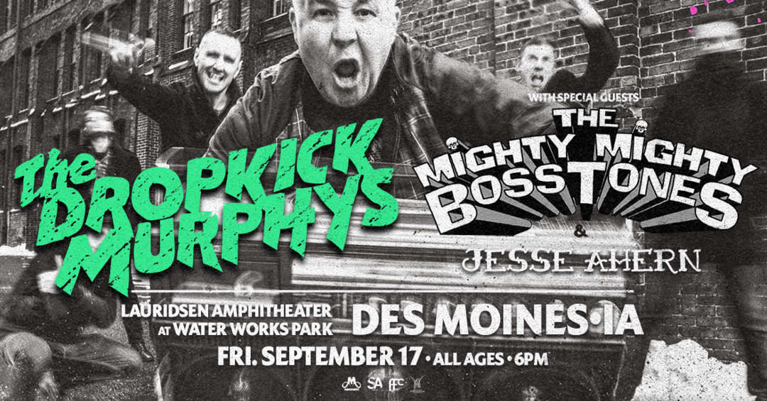 Dropkick Murphys with special guests Mighty Mighty Bosstones & Jesse Ahern
